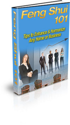 Product picture Feng Shui 101-Tips To Enhance And Harmonize Any Home Or Busi