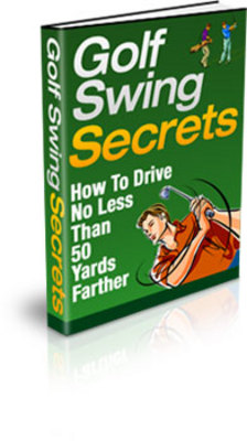 Product picture Golf Swing Secrets- techniques to improve your game