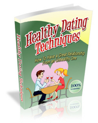 Product picture Healthy Dating Techniques- guide to great relationships