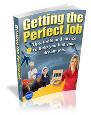 Product picture Getting The Perfect Job-Tips and advice for job hunting